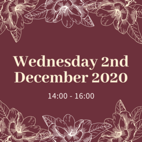 Wednesday 2nd December 2020 - 14:00 to 16:00